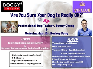 Are You Sure Your Dog Is Really Ok? - Guest speakers Professional Dog Trainer, Sunny Chong & Veterinarian, Dr. Rockey Fong